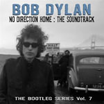 Bob Dylan - Bootleg Series, Vol. 7: No Direction Home